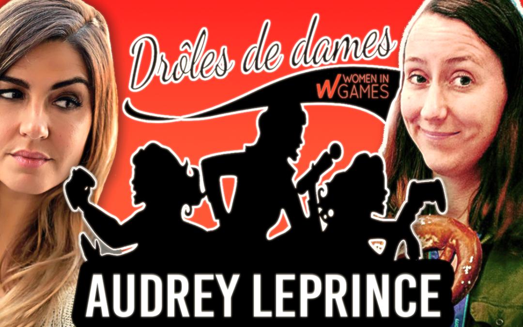 Drôles de Dames #2 : A la rencontre d'Audrey Leprince