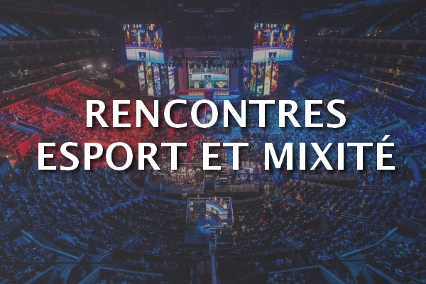 eSport : France Esports, Women in Games et Paris & Co annoncent les Rencontres esport et mixité !
